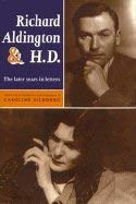9780719045707: Richard Aldington and H.D.: The Later Years in Letters