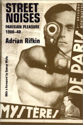 9780719045899: Street Noises: Studies in Parisian Pleasure, 1900-40