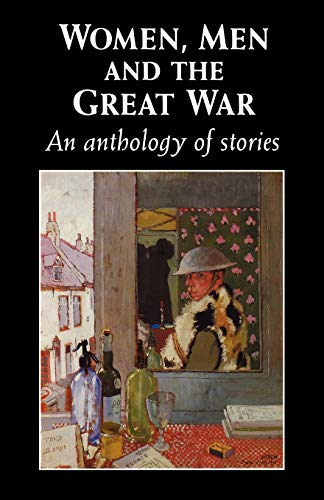 Women, Men and the Great War: An Anthology of Story (Paperback)
