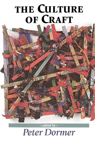 9780719046186: The culture of craft (Studies in Design MUP)
