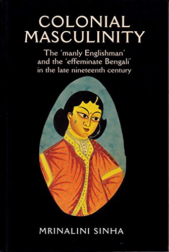 9780719046537: Colonial Masculinity: The 'Manly Englishman' and the 'Effeminate Bengali' in the Late Nineteenth Century (Studies in Imperialism)