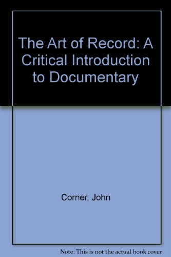 9780719046865: The Art of Record: A Critical Introduction to Documentary