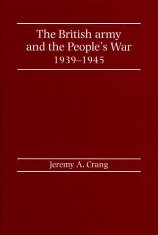 9780719047411: The British Army and the People's War 1939-1945