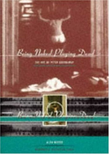 9780719047725: Being Naked--Playing Dead: The Art of Peter Greenaway