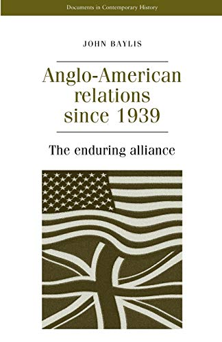 9780719047794: Anglo-American relations since 1939 (Documents in Modern History MUP)