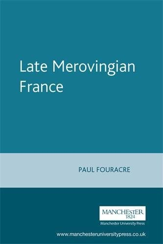 9780719047909: Late Merovingian France: History and Hagiography, 640-720 (Manchester Medieval Sources Series)