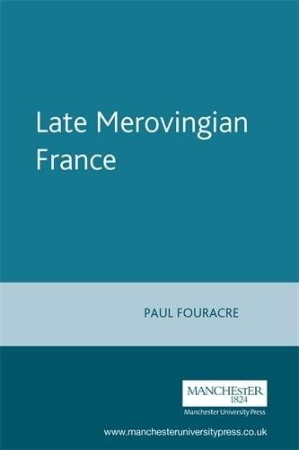 9780719047909: Late Merovingian France: History and Hagiography, 640-720