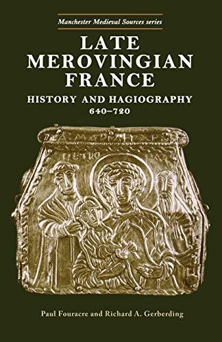 9780719047916: Late Merovingian France: History and Hagiography, 640-720