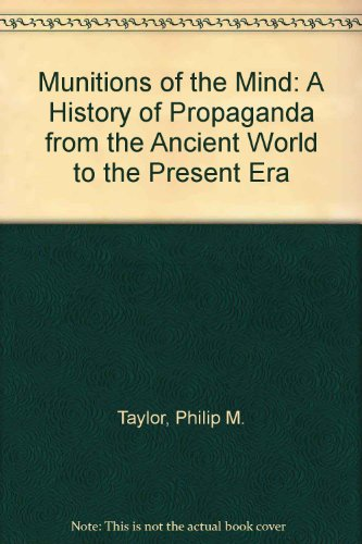 9780719048296: Munitions of the Mind: A History of Propaganda from the Ancient World to the Present Era