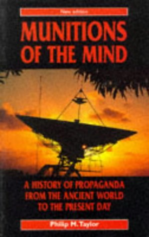 9780719048302: Munitions of the Mind: A History of Propaganda from the Ancient World to the Present Era