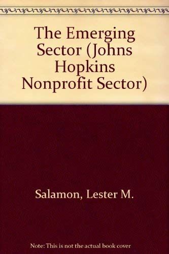 The Emerging Sector (Johns Hopkins Nonprofit Sector): Lester M. Salamon,Helmut