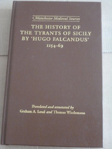 """The History of the Tyrants of Sicily by """"Hugo Falcandus"""", 1154-69 (Manchester Medieval ..."""