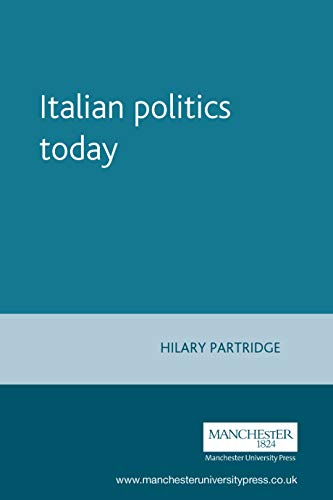 9780719049446: Italian Politics Today