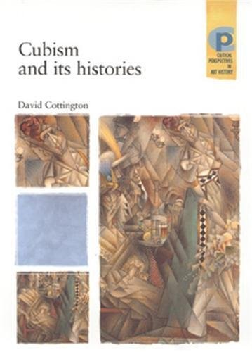 9780719050039: Cubism and Its Histories (Critical Perspectives in Art History)