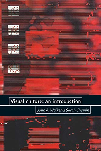 9780719050206: Visual Culture: An Introduction