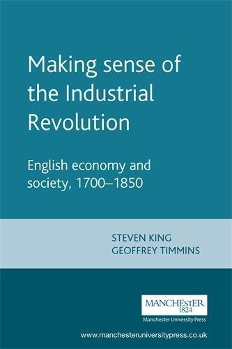 9780719050213: Making Sense of the Industrial Revolution: English Economy and Society 1700-1850 (Manchester Studies in Modern History)