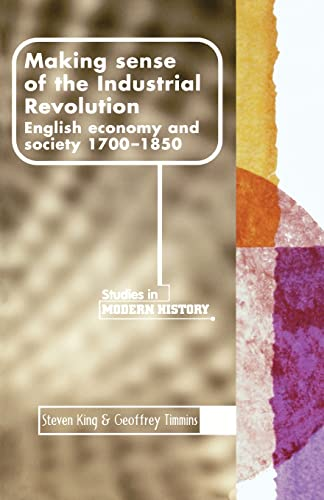 9780719050220: Making sense of the Industrial Revolution: English economy and society, 1700-1850 (Manchester Studies in Modern History MUP)