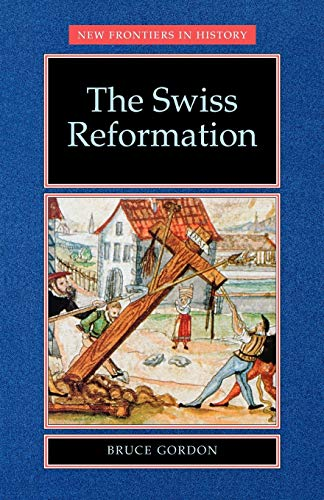 9780719051180: The Swiss Reformation