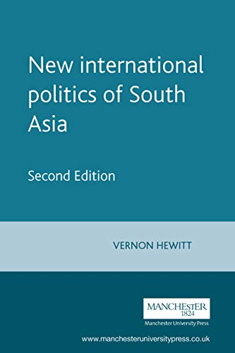 9780719051227: The new international politics of South Asia: Second Edition (Regional International Politics MUP)