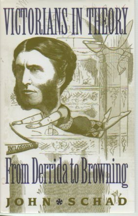 9780719051340: Victorians in Theory: From Derrida to Browning