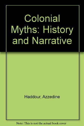 9780719051623: Colonial Myths, History and Narrative
