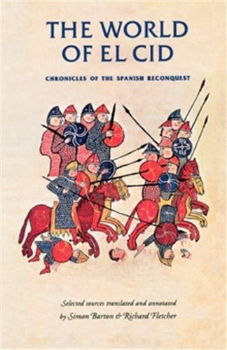 9780719052255: The World of El CID: Chronicles of the Spanish Reconquest (Manchester Medieval Sources)