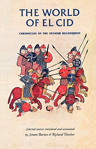 9780719052262: The World of El Cid: Chronicles of the Spanish Reconquest (Manchester Medieval Sources)