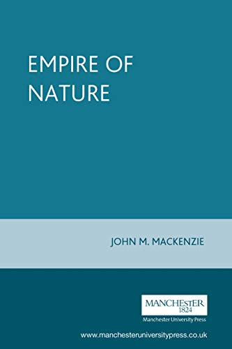 9780719052279: Empire of Nature (Studies in Imperialism (Paperback))