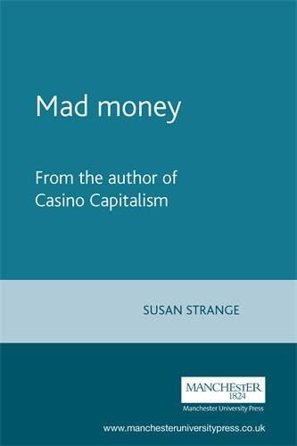 9780719052378: Mad Money: From the Author of Casino Capitalism