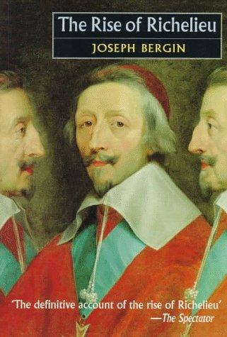 Rise of Richelieu (Studies in Early Modern: Joseph Bergin; J.