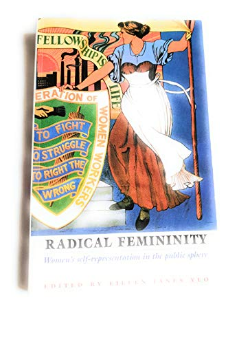 9780719052446: Radical Femininity: Women's Self-representation in the Public Sphere