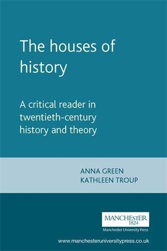 9780719052552: The Houses of History: A Critical Reader in Twentieth-Century History and Theory