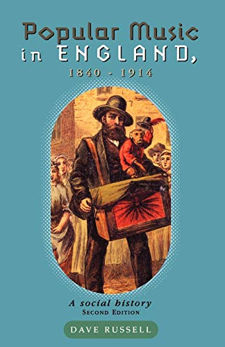 9780719052613: Popular music in England 1840-1914: A social history (Music and Society MUP)