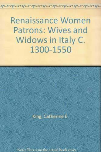 9780719052880: Renaissance Women Patrons: Wives and Widows in Italy C. 1300-1550