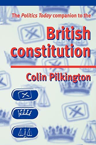 9780719053030: The Politics Today Companion to the British Constitution: A Student's Companion (Student Companions)