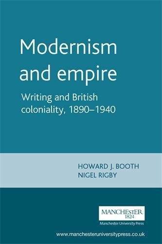 9780719053061: Modernism and Empire: Writing and British Coloniality 1890-1940