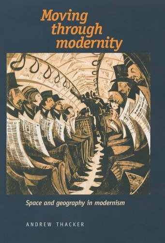 9780719053092: Moving Through Modernity: Space and Geography in Modernism