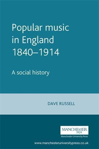 9780719053108: Popular Music in England, 1840-1914: A Social History (Music and Society (Manchester University Press))