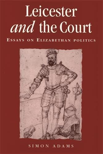 9780719053245: Leicester and the Court: Essays on Elizabethan Politics (Politics, Culture and Society in Early Modern Britain)