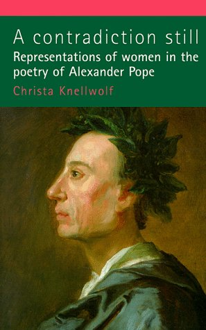9780719053337: A Contradiction Still: Representations of the Feminine in the Poetry of Alexander Pope