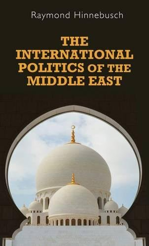 9780719053450: The International Politics of the Middle East (Regional International Politics Series)