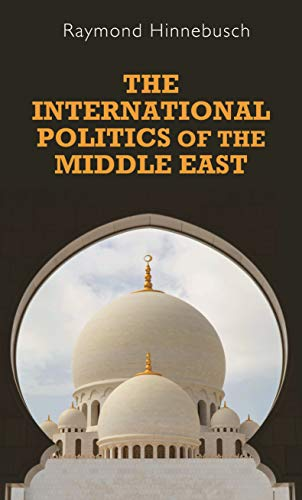 9780719053467: The international politics of the Middle East (Regional International Politics MUP)