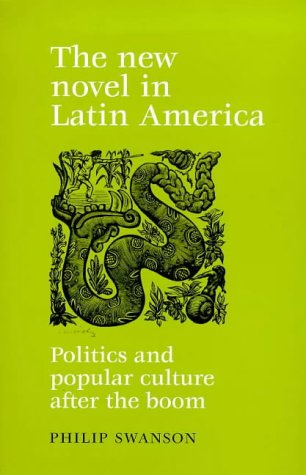 9780719053610: The New Novel in Latin America: Politics and Popular Culture After the Boom