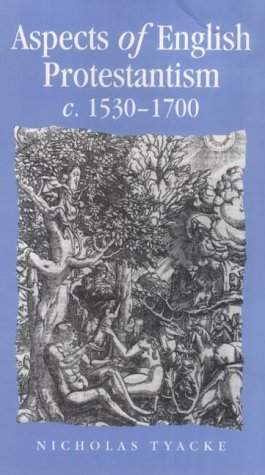 9780719053924: Aspects of English Protestantism C. 1530-1700 (Politics, Culture and Society in Early Modern Britain)
