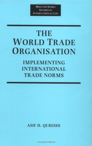 9780719054334: The World Trade Organization: Implementing International Trade Norms (Melland Schill Studies in International Law)
