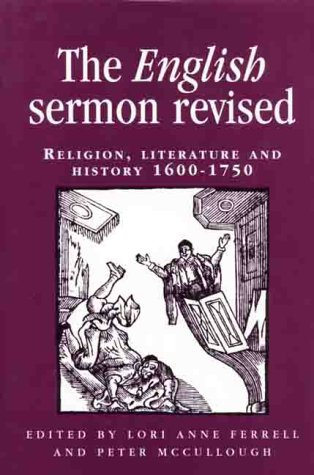 9780719054495: The English Sermon Revised: Religion, Literature and History 1600-1750 (Politics, Culture and Society in Early Modern Britain)