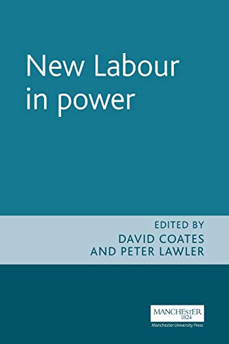 9780719054624: New Labour in Power