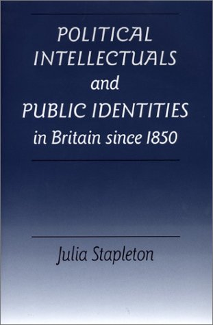9780719055119: Political Intellectuals and Public Identities in Britain Since 1850