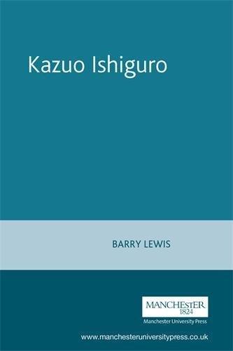 Kazuo Ishiguro (Contemporary World Writers S.): Barry Lewis
