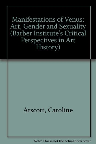 9780719055218: Manifestations of Venus: Art and Sexuality (Critical Perspectives in Art History)